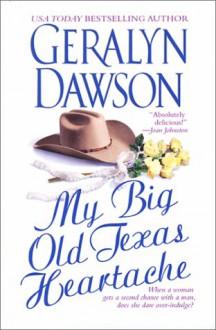 My Big Old Texas Heartache - Geralyn Dawson