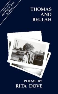 Thomas and Beulah (Carnegie Mellon Poetry Series) - Rita Dove