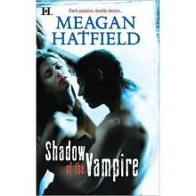 Shadow of the Vampire - Meagan Hatfield