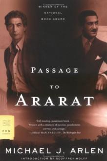 Passage to Ararat - Michael J. Arlen, Geoffrey Wolff