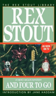 And Four to Go - Rex Stout