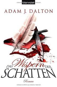 Das Wispern der Schatten - Adam J. Dalton