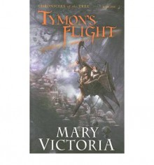 Tymon's Flight - Mary Victoria