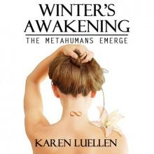 Winter's Awakening: The Metahumans Emerge (Winter's Saga, #1) - Karen Luellen