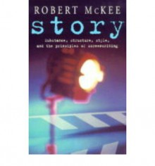 Story: Substance, Structure, Style and the Principles of Screenwriting (Methuen Film) - Robert McKee