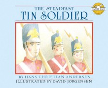 The Steadfast Tin Soldier - Hans Christian Andersen, David Jorgensen