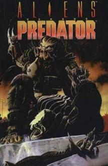 Aliens Vs. Predator: Original - Randy Stradley, Chris Warner, Phill Norwood