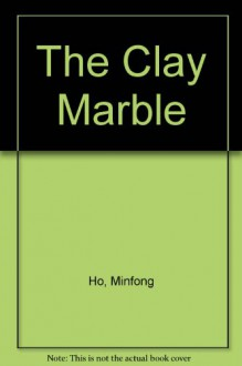 The Clay Marble - Minfong Ho