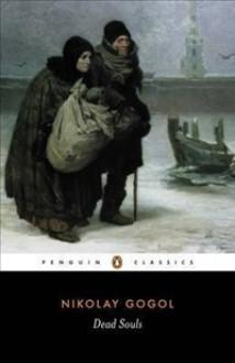 Dead Souls - Nikolai Gogol, Robert A. Maguire