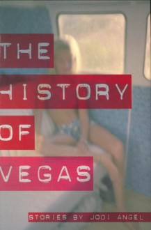 The History of Vegas - Jodi Angel