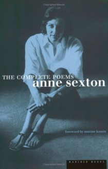 The Complete Poems - Maxine Kumin,Anne Sexton