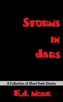 Storms in Jars - E.J. More