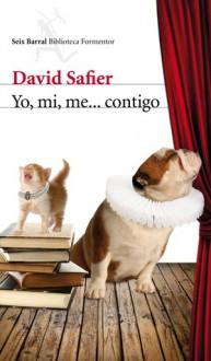 Yo, mi, me... contigo - David Safier, Lidia Álvarez Grifoll
