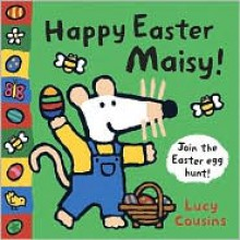 Happy Easter, Maisy! - Lucy Cousins
