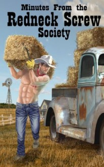 Minutes From the Redneck Screw Society, Vol. 2: Straight Southern Studs With Same-Sex Feelings (Hicks and Hillbillies Go Wild) - Dusty Richols, Bubba Marshall, Chopper Nine