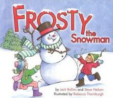 Frosty the Snowman (Board Book) - Jack Rollins, Steve Nelson, Lisa Reed