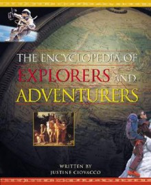 The Encyclopedia of Explorers and Adventurers - Justine Ciovacco