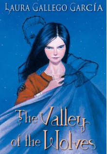 The Valley of the Wolves - Laura Gallego García, Laura Gallego Garcia