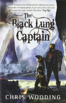 The Black Lung Captain (Tales Of The Ketty Jay, #2) - Chris Wooding