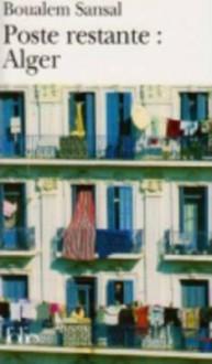 Poste Restante: Alger - Boualem Sansal