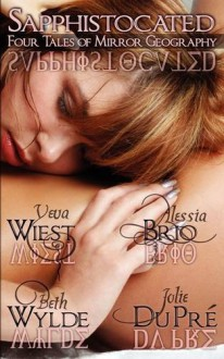 Sapphistocated - Alessia Brio, Jolie du Pre, Beth Wylde, Yeva Wiest