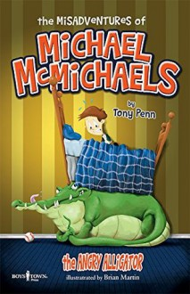 The Misadventures of Michael McMichaels Vol. 1: The Angry Alligator - Tony Penn,Brian Martin