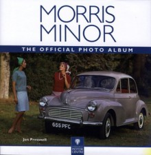 Morris Minor: The Official Photo Album - Jon Pressnell