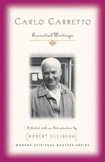 Carlo Carretto: Essential Writings - Carlo Carretto