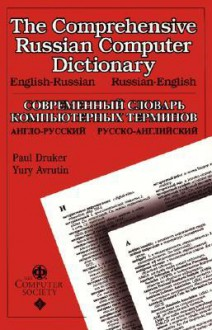 The Comprehensive Russian Computer Dictionary - Paul Druker