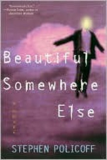 Beautiful Somewhere Else - Stephen Policoff