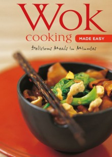 Wok Cooking Made Easy: Delicious Meals in Minutes - Nongkran Daks
