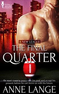 The Final Quarter (A New League) - Anne Lange