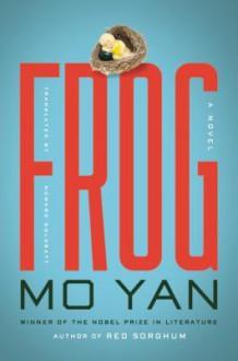 Frog - Mo Yan,Howard Goldblatt