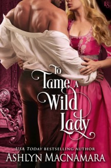 To Tame a Wild Lady: A Duke-Defying Daughters Novel - Ashlyn Macnamara