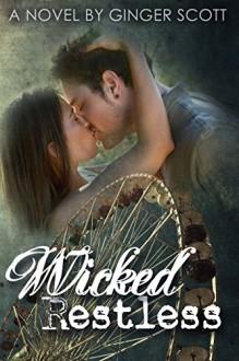Wicked Restless (Harper Boys Book 2) - Ginger Scott