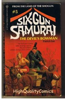 Six-Gun Samurai #5: The Devil's Bowman - Patrick Lee