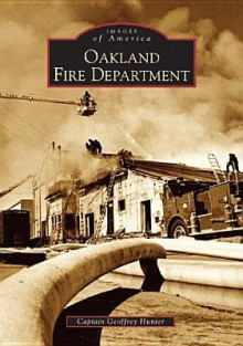 Oakland Fire Department - Geoffrey Hunter