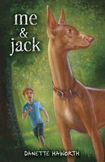 Me & Jack - Danette Haworth