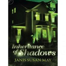 Inheritance of Shadows - Janis Susan May