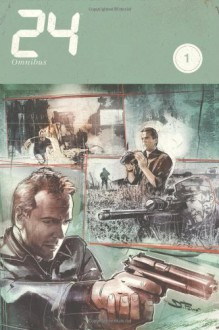 24 Omnibus - Various, J.C. Vaughn, Mark L. Haynes, Beau Smith, Renato Guedes, Manny Clark, Steve Bryant, Jean Diaz