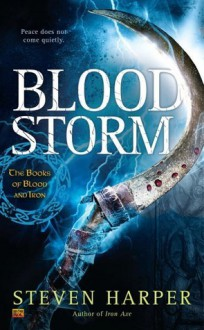 Blood Storm: The Books of Blood and Iron - Steven Harper