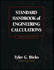 Standard Handbook of Engineering Calculations - Tyler G. Hicks, S. DAVID HICKS
