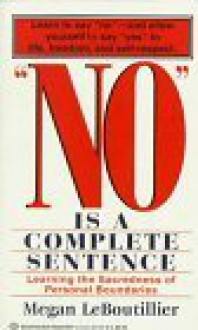 """""""No"""" is a complete sentence: Learning the sacredness of personal boundaries - Megan LeBoutillier"""