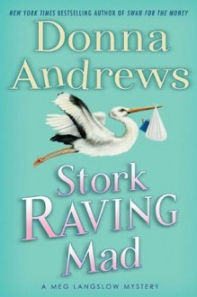 Stork Raving Mad - Donna Andrews