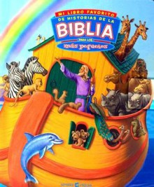 Mi Libro Favorito De Historias De La Biblia Para Los Mas Pequenos/ My Favorite Bible Stories for Little Ones - Fuzz Garland