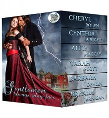 Gentlemen Always Play Fair: Over 1700 pages of historical romance. - Cheryl Bolen, Cynthia Wright, Sue-Ellen Welfonder, Tarah Scott, Barbara Devlin, Brenda Jernigan