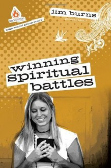 Winning Spiritual Battles: High School Group Study (Uncommon) - Jim Burns