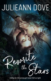 Rewrite the Stars - Julieann Dove