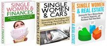 Finances Box Set #7: Single Women & Finances & Single Women & Cars & Single Women & Real Estate (Finance Questions, Finance, Budgeting, Cars, Vehicle Maintenance, ... Money Management, Saving, Tips for Saving) - J.J. Jones
