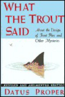 What the Trout Said - Datus C. Proper